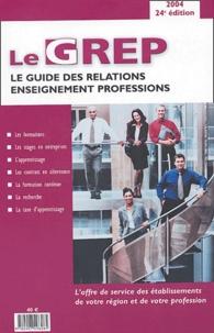 Alain Kressmann et  Collectif - Le GREP - Le Guide des Relations Enseignement professions.