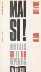 Alain Krivine et Daniel Bensaïd - Mai si ! : 1968-1988, rebelles et repentis.