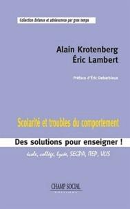 Alain Krotenberg et Eric Lambert - Scolarité et troubles du comportement - Des solutions pour enseigner.