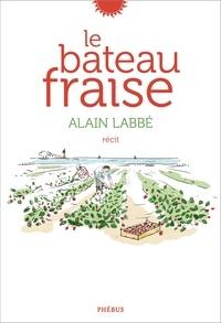 Alain Labbé - Le bateau fraise.