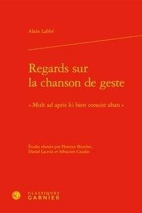 Regards sur la chanson de geste - Mult ad apris ki bien conuist ahan.pdf