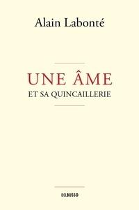Alain Labonté - Une âme et sa quincaillerie.