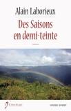 Alain Laborieux - Des saisons en demi-teinte.