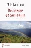 Alain Laborieux - Des Saisons en demi-teinte - Drame dans les vendanges.