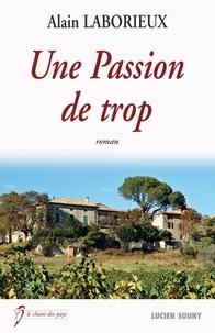 Alain Laborieux - Une Passion de trop.