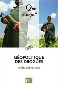 Alain Labrousse - Géopolitique des drogues.