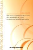 Alain Labruffe - Guide pour l'évaluation continue des personnels de santé - Concepts, outils, procédures et techniques.