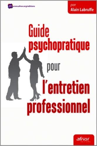 Alain Labruffe - Guide psychopratique pour l'entretien professionnel.