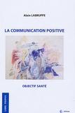 Alain Labruffe - La communication positive - Objectif santé.