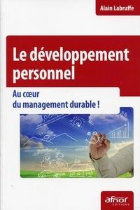 Alain Labruffe - Le développement personnel - Au coeur du management durable !.