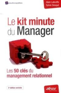 Alain Labruffe et Sylvie Desqué - Le kit minute du manager - Les 50 clés du management relationnel.