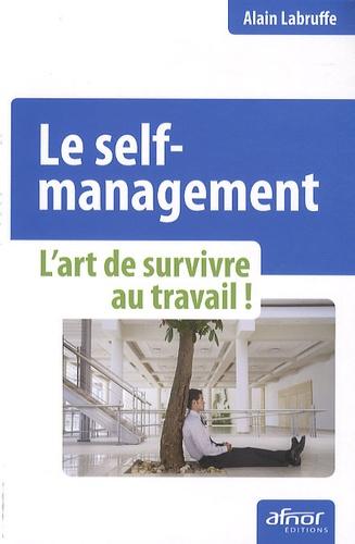 Alain Labruffe - Le self-management - L'art de survivre au travail.