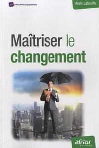 Alain Labruffe - Maîtriser le changement.