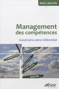 Alain Labruffe - Management des compétences - Construire votre référentiel.