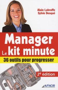 Alain Labruffe et Sylvie Desqué - Manager, le Kit minute - 36 outils pour progresser.