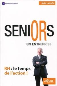 Alain Labruffe - Séniors en entreprise - RH : le temps de l'action !.