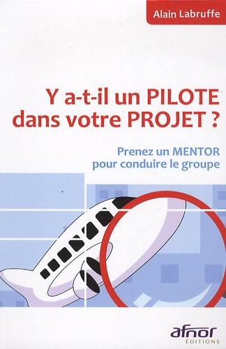 Alain Labruffe - Y-a-t-il un pilote dans votre projet ? - Prenez un mentor pour conduire le groupe.