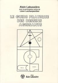 Alain Labussière - Le guide pratique des dessins agissants.