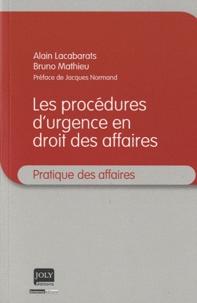 Alain Lacabarats et Bruno Mathieu - Procédures d'urgence en droit des affaires.