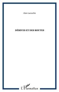 Alain Lacouchie - Derives et des routes.