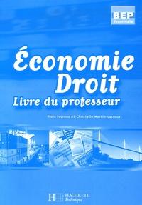 Alain Lacroux et Christelle Martin-Lacroux - Economie Droit BEP Tle - Livre du professeur.