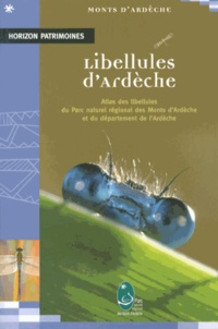 Alain Ladet et Pierre Juliand - Libellules d'Ardèche - Atlas des libellules du Parc naturel régional des Monts d'Ardèche et du département de l'Ardèche.