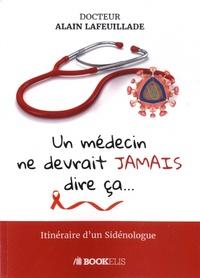 Un médecin ne devrait jamais dire ça... - Iténéraire dun Sidénologue.pdf