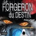 Alain Lafond et Aurélie Aubry - Dreamwalkers tome 3. Le forgeron du destin.
