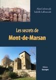 Alain Lafourcade et Isabelle Lafourcade - Les secrets de Mont-de-Marsan.