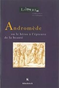 Alain Laframboise et  Musée Louvre service culturel - Andromède ou Le héros à l'épreuve de la beauté - Actes du colloque international.