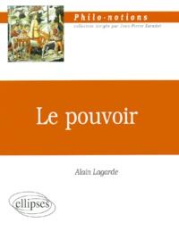 Alain Lagarde - Le pouvoir.