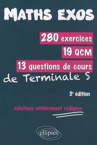 Alain Lagrais - 280 exercices, 19 QCM, 13 questions de cours de Terminale S - Solutions entièrement rédigées.