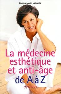 Alain Lajeunie - La médecine esthétique et anti-âge de A à Z.