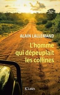 Téléchargements gratuits de livre électronique L'homme qui dépeuplait les collines 9782709666145 par Alain Lallemand  en francais