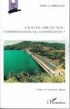 Alain Lamballe - L'eau en Asie du Sud : confrontation ou coopération ?.