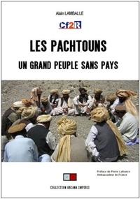 Alain Lamballe - Les Pachtouns - Un grand peuple sans pays.