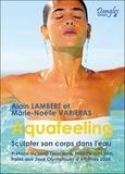 Alain Lambert et Marie-Noëlle Varieras - Aquafeeling - Sculpter son corps dans l'eau.