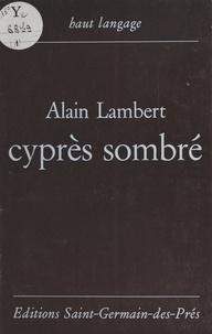Alain Lambert - Cyprès sombré.