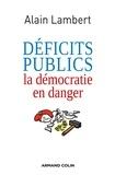 Alain Lambert - Déficits publics - La démocratie en danger.