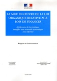 Alain Lambert et Didier Migaud - La mise en oeuvre de la loi organique relative aux lois de finances - A l'épreuve de la pratique, insuffler une nouvelle dynamique à la réforme.