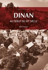 Alain Lamour - Dinan - Au début du XXe siècle.