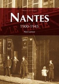 Alain Lamour - Nantes - 1900-1945.