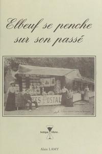 Alain Lamy et Luis Porquet - Elbeuf se penche sur son passé.