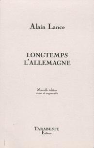 Alain Lance - Longtemps l'Allemagne.