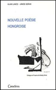 Alain Lance et Janos Szavai - Nouvelle poésie hongroise 1970-2000.