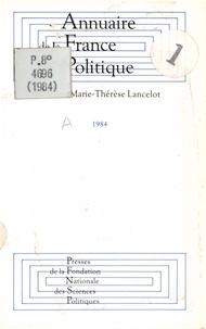 Alain Lancelot et Marie-Thérèse Lancelot - Annuaire de la France politique - 1984.