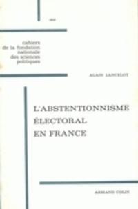 Alain Lancelot et René Rémond - L'abstentionnisme électoral en France.