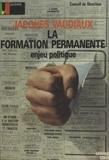Alain Lancelot et Jacques Vaudiaux - La formation permanente, enjeu politique.