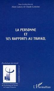 Alain Lancry et Claude Lemoine - La personne et ses rapports au travail.
