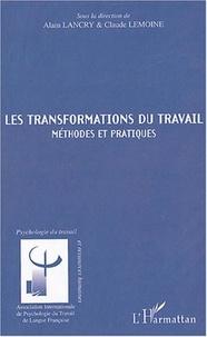 Alain Lancry et Claude Lemoine - Les transformations du travail - Méthodes et pratiques.